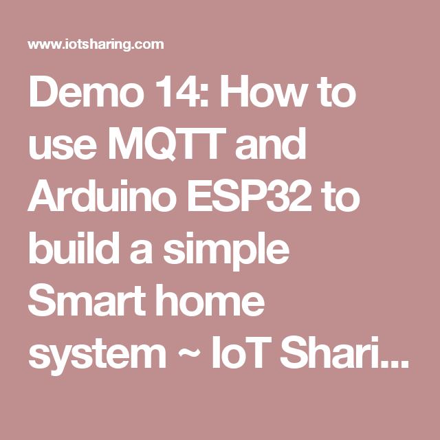 Demo 14: How to use MQTT and Arduino ESP32 to build a simple