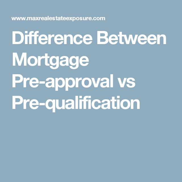 Mortgage Preapproval Vs Prequalification What S The Difference Preapproval Preapproved Mortgage Mortgage