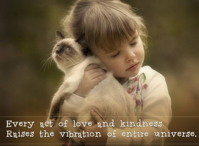 Every act of Love and Kindness..