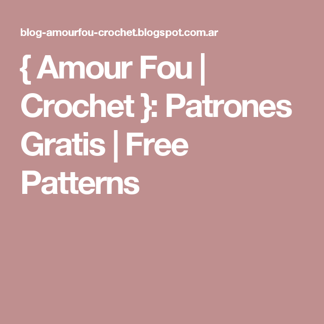 Amour Fou Crochet Patrones Gratis Free Patterns