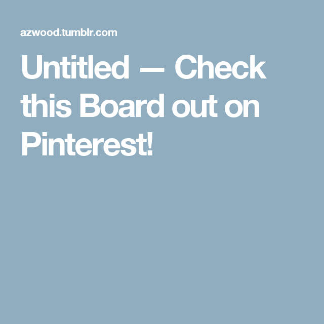 Untitled — Check this Board out on Pinterest!