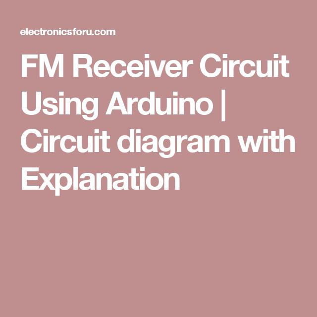Fm Receiver Circuit Using Arduino Fm Radio Pinterest Arduino