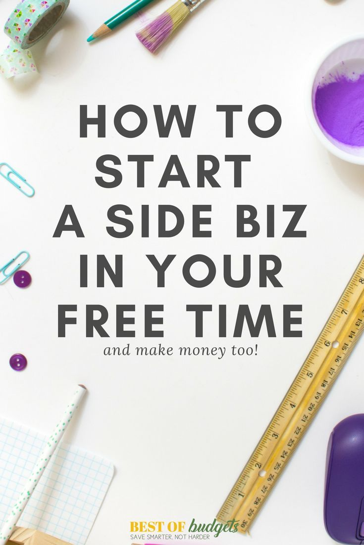 How to Start a Side Business in Your Free Time   Free time, Business ...
