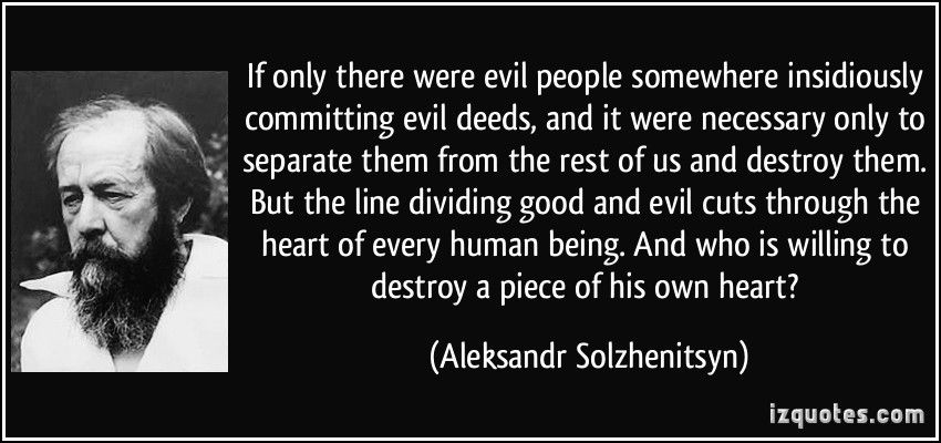 Image result for solzhenitsyn quote on cutting a piece of your heart