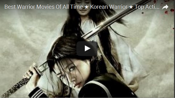 Best Warrior Movies Of All Time ★ Korean Warrior ★ Top