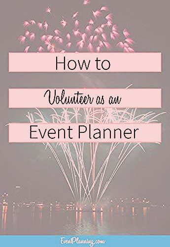 Photo of How to Volunteer as an Event Planner – EventPlanning.com