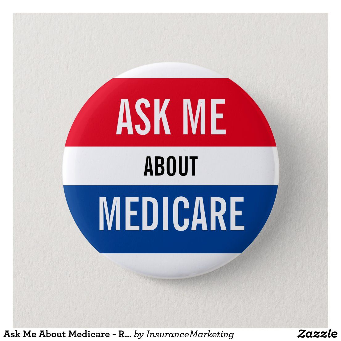 Ask me about medicare red white blue marketing button