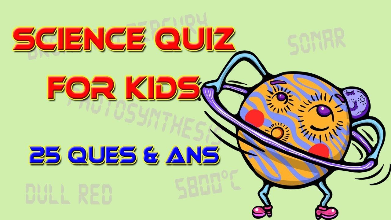 GK For Kids - 25 Science Quiz Questions & Answers #ScienceGK