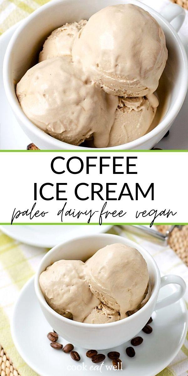 Coffee Ice Cream Paleo Vegan Dairy Free Recipe In 2020 Coffee Ice Cream Healthy Coffee Ice Cream Paleo Ice Cream