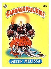 garbage pail kids | Exif | garbage pail kids - series 1 (1985) 28b Meltin Melissa | Flickr ...