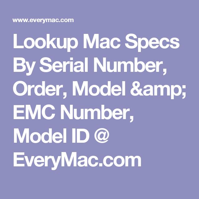 Lookup Mac Specs By Serial Number, Order, Model & EMC