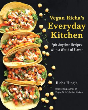 Vegan Richa S Everyday Kitchen Cookbook Now Available Everywhere Where Books Are Sold Veganricha Com Recipes Vegan Cookbook Vegan Richa