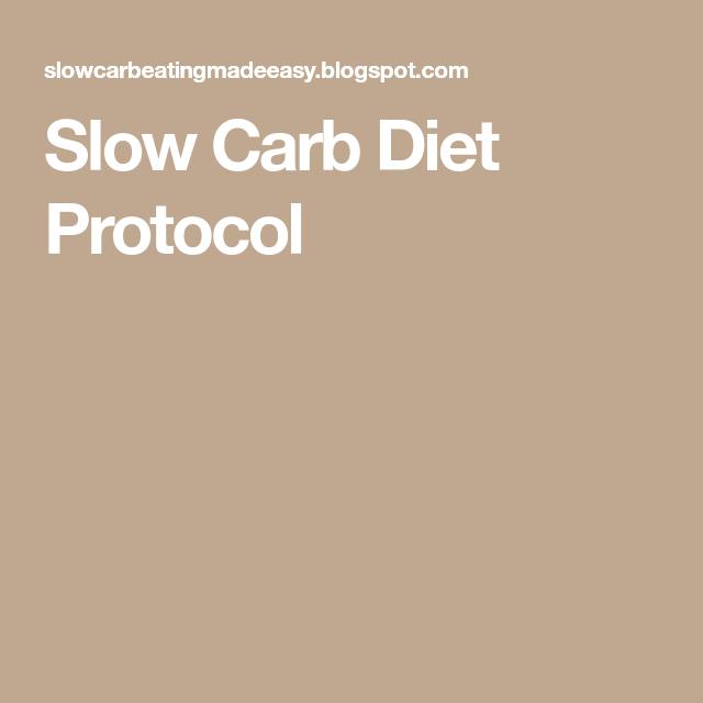 Slow Carb Diet Protocol   Slow carb diet, No carb diets, Carbs