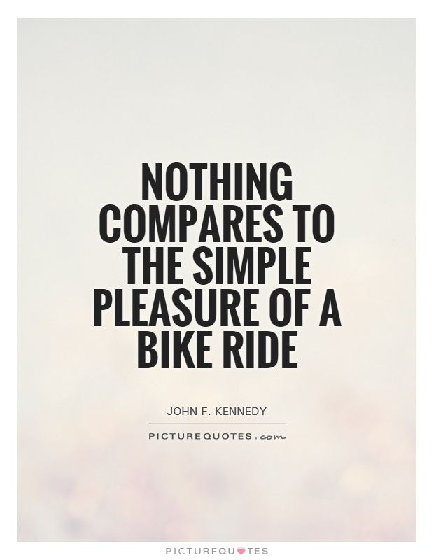Bike Quotes Captivating Nothing Compares To The Simple Pleasure Of A Bike Ridejohn F
