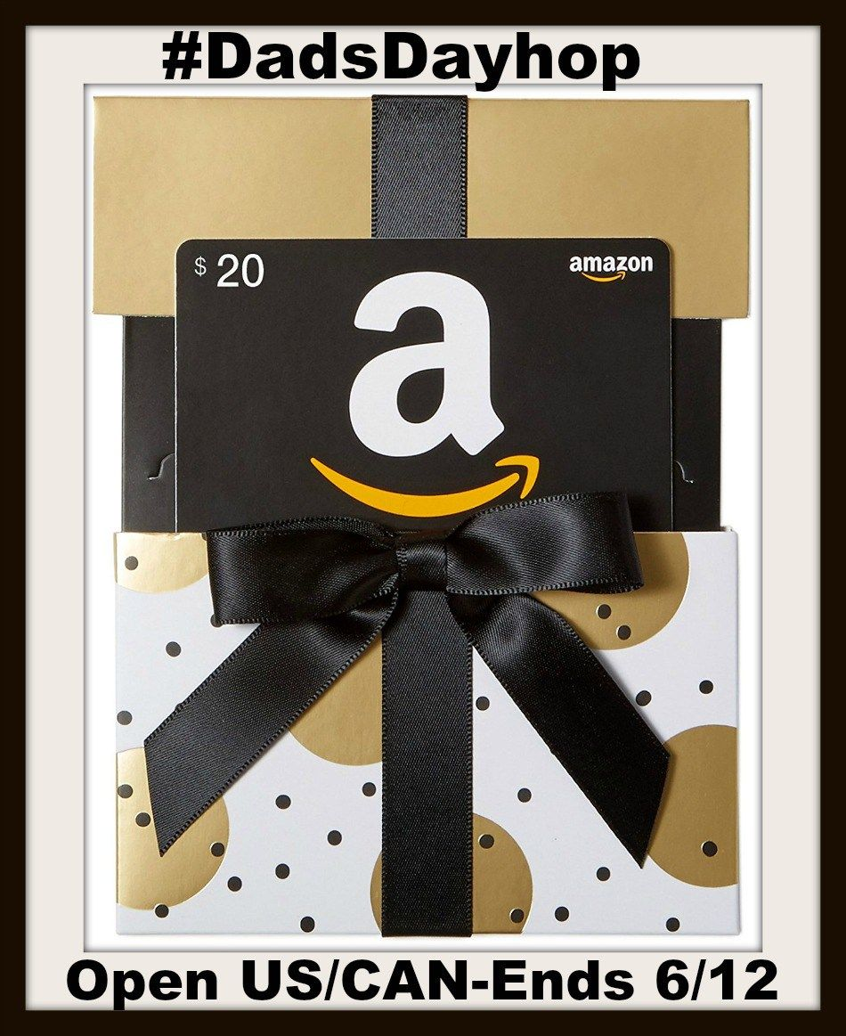 Dad's Day Giveaway $20 Amazon GC open to US & Canada (excludes Quebec)