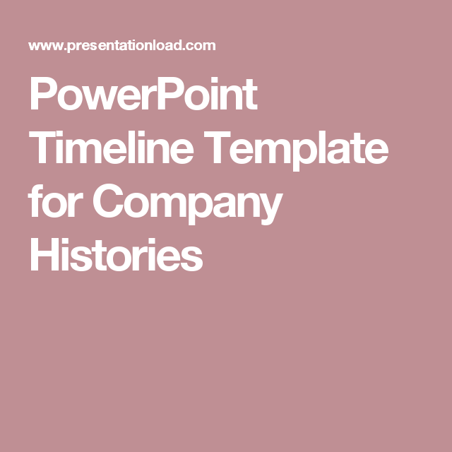 Powerpoint Timeline Template For Company Histories  Werbung