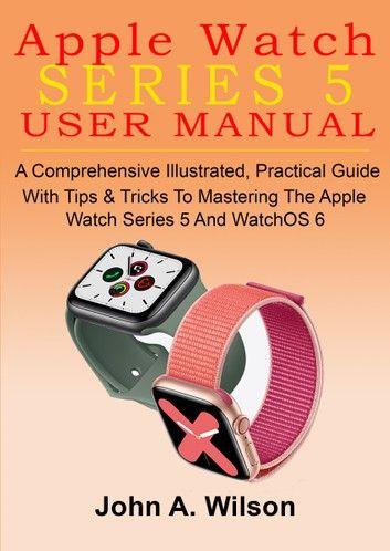 Apple Watch Series 5 User Manual ebook by Stone in