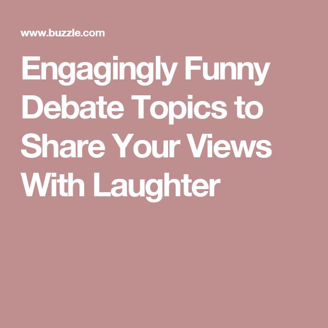 funniest debate topics