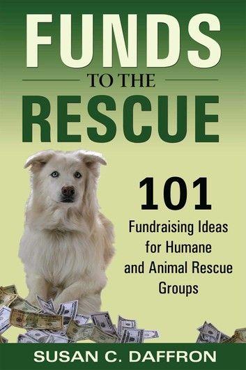 Funds to the Rescue ebook by Susan C. Daffron - Rakuten Kobo