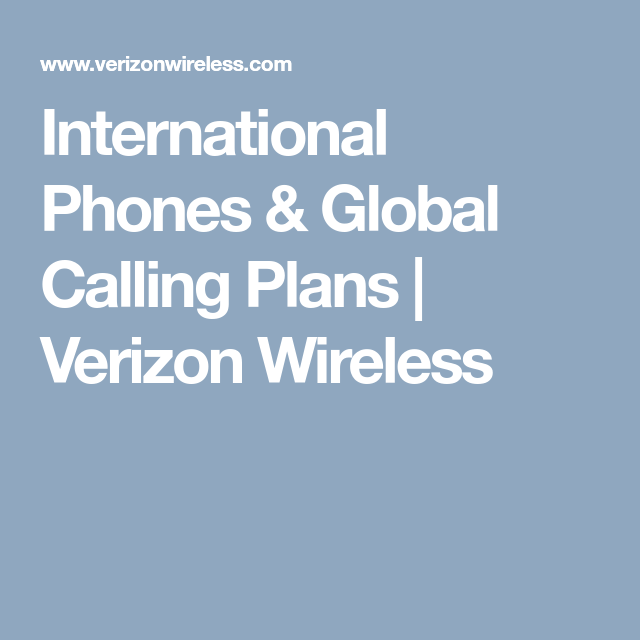 International Phones Global Calling Plans Verizon Wireless