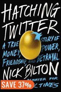 Hatching Twitter: A True Story Of Money, Power, Friendship, And Betrayal by Nick Bilton #TheReaders #TheTrendsetter