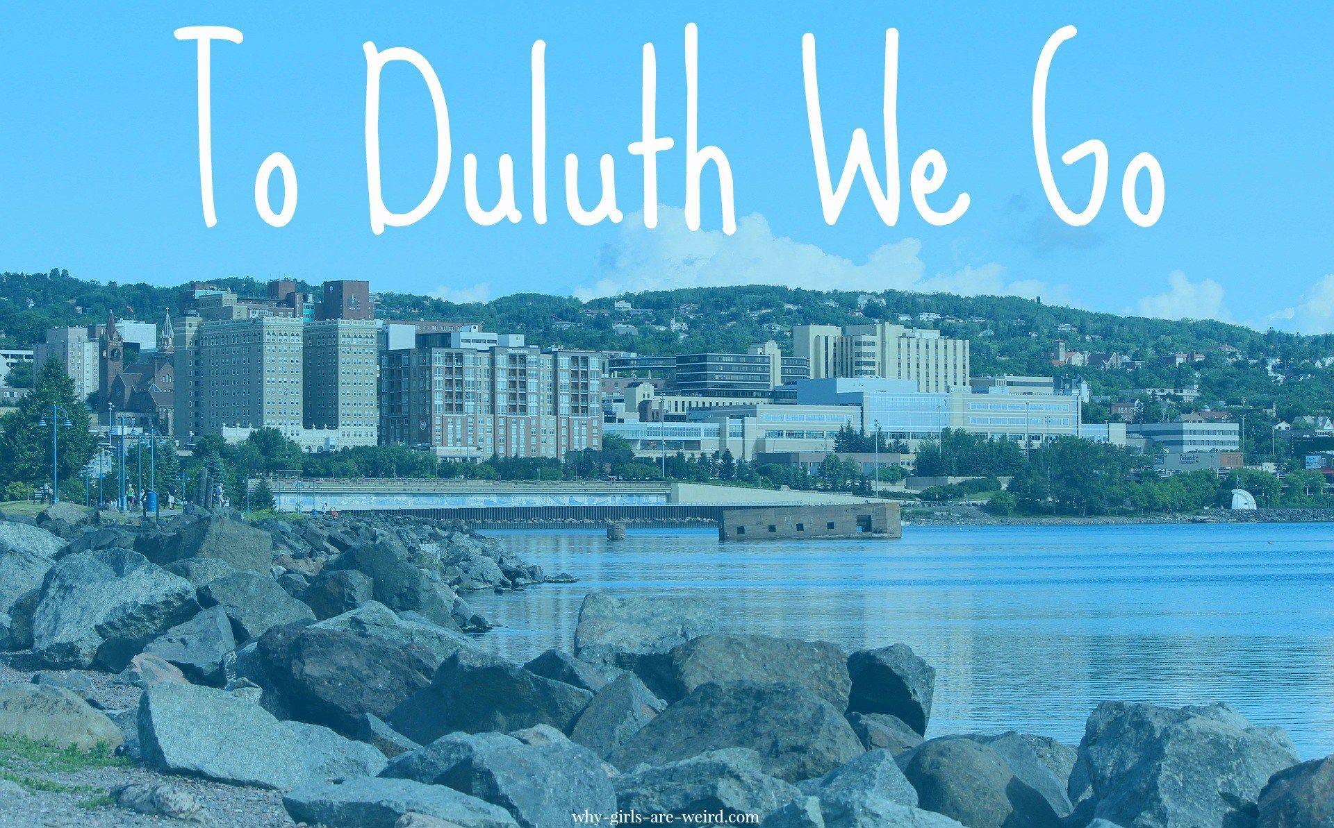 To Duluth We Go Why Girls Are Weird Vgb Squad Blog Community