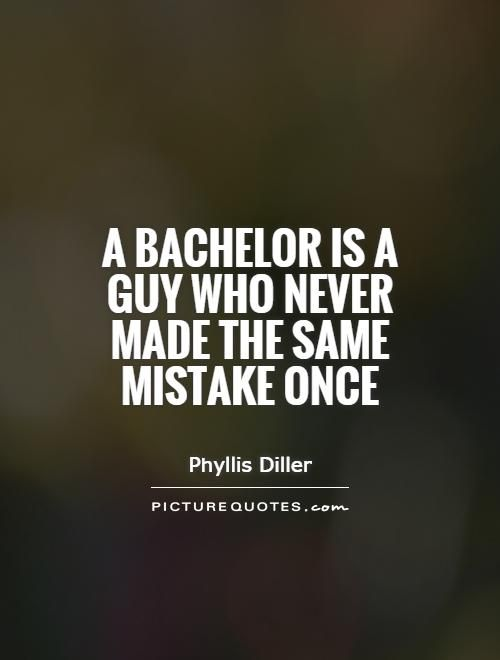 Funny Bachelor Life Ending Quotes : funny, bachelor, ending, quotes, Bachelor, Quotes, Picture, Quotes,