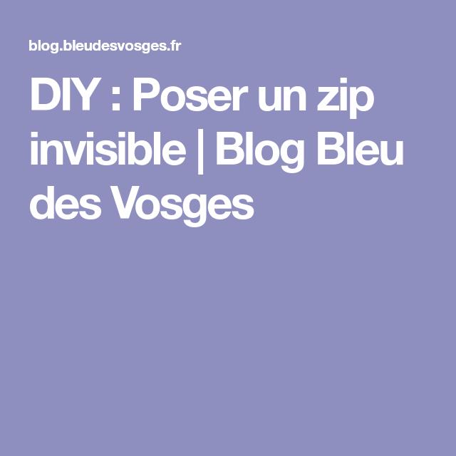 DIY : Poser un zip invisible | Blog Bleu des Vosges
