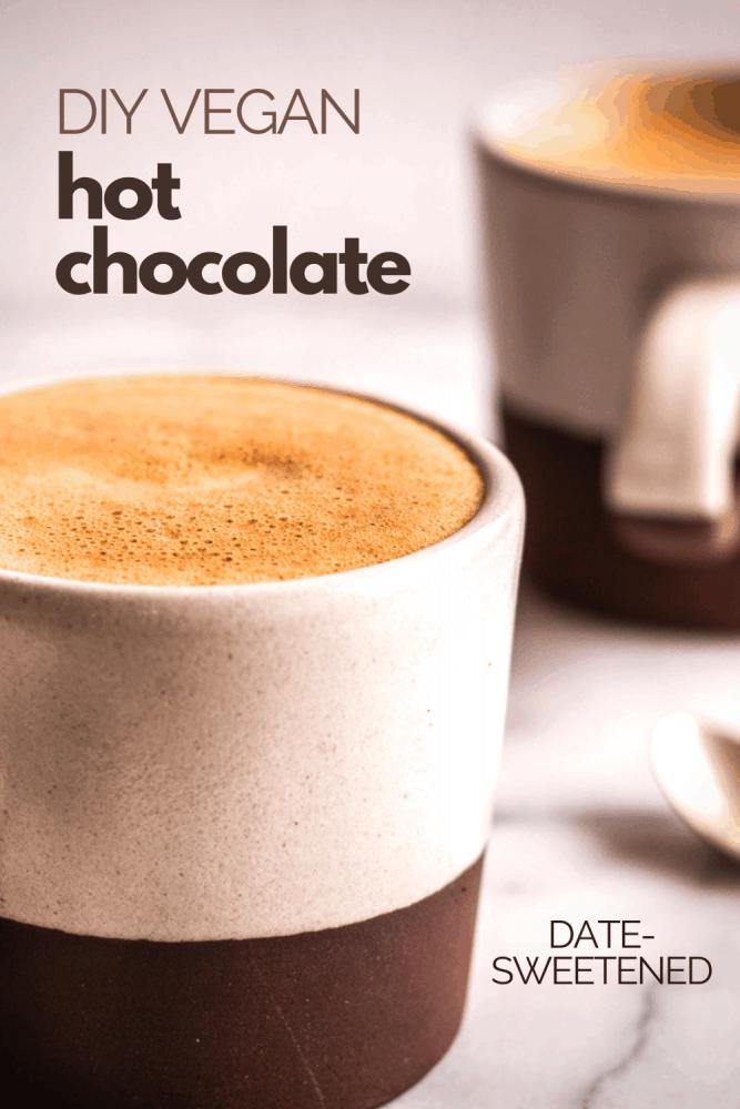 Diy Vegan Hot Chocolate Gluten Free Sugar Free Vancouver With Love Recipe In 2020 Vegan Hot Chocolate Dairy Free Drink Recipes Vegan Dessert Recipes
