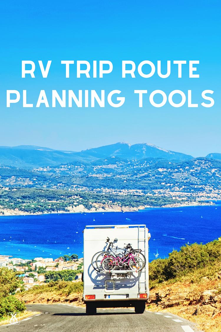 Rv Trip Planning Tools In 2020 Rv Trips Planning Rv Trip Planner Rv Travel