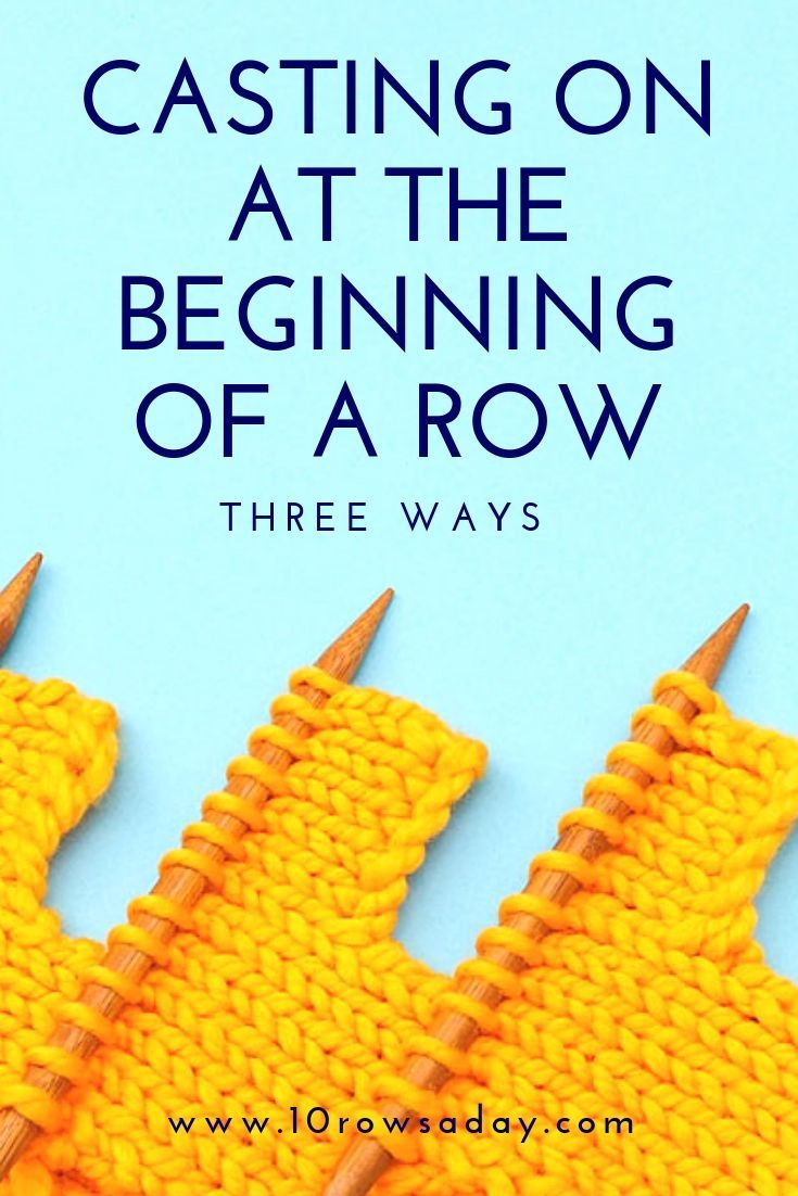 Three Ways To Cast On Stitches At The Beginning Of A Row | 10 Rows A Day Tutorial - Knitting Tutorial