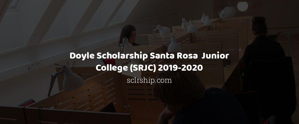 Srjc Summer Classes 2020.Doyle Scholarship Santa Rosa Junior College Srjc 2019 2020