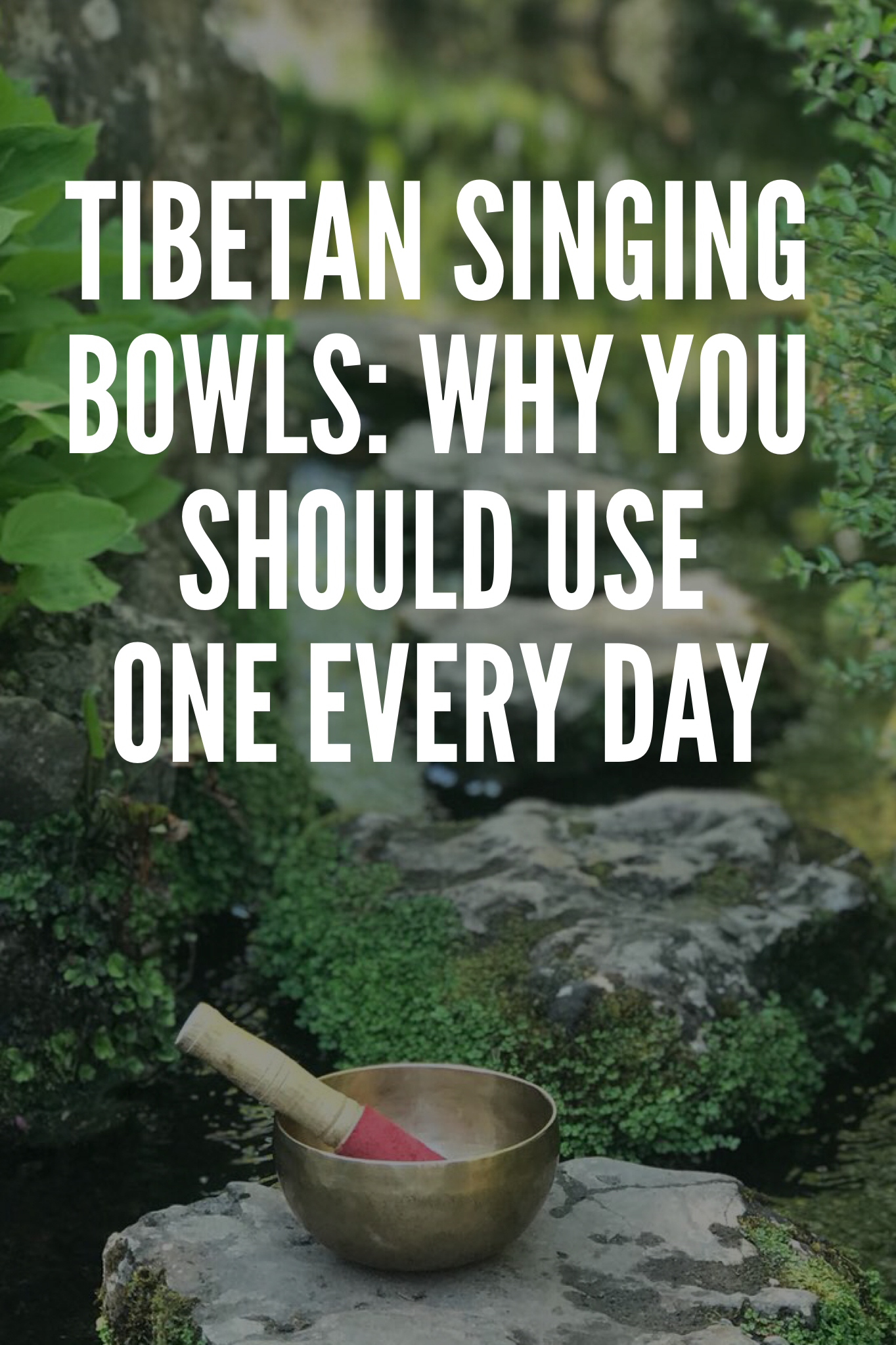 Tibetan Singing Bowls Why You Should Use One Every Day Singing Bowls Tibetan Singing Bowls Meditation Music
