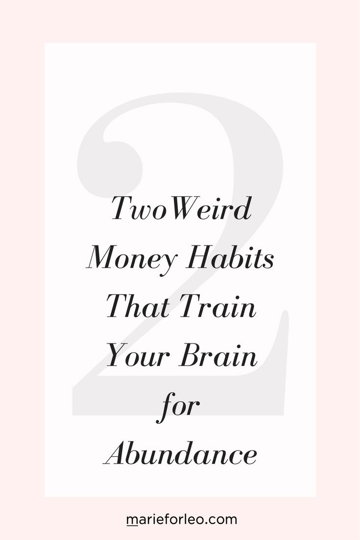 2 weird money habits that train your brain for abundance brain 2 weird money habits that train your brain for abundance stopboris Images