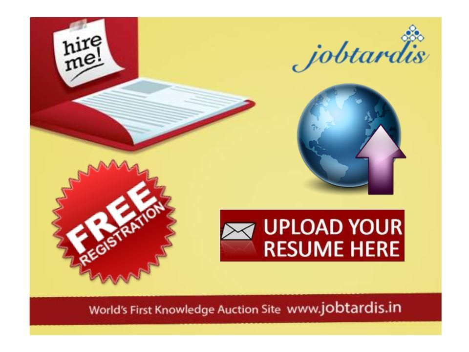 Upload your resume now itself @ Jobtardis! We are here to - upload resume