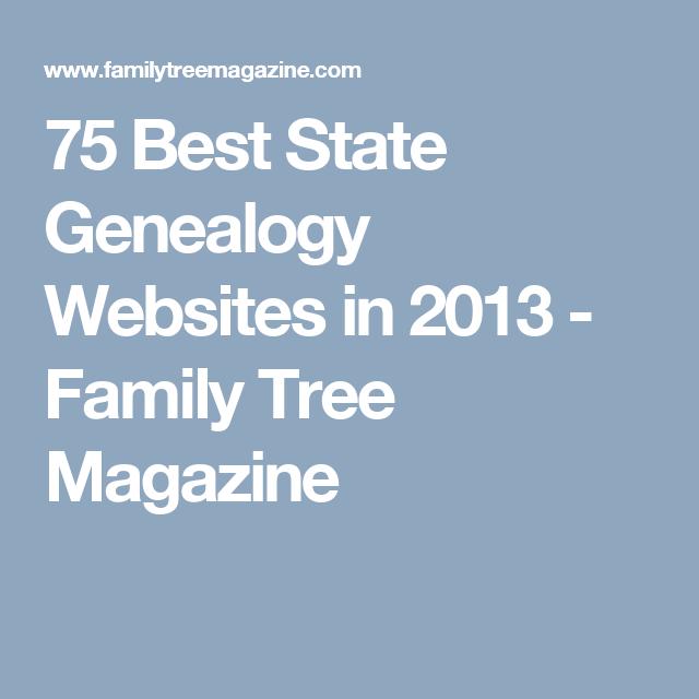 75 Best State Genealogy Websites in 2013 - Family Tree Magazine