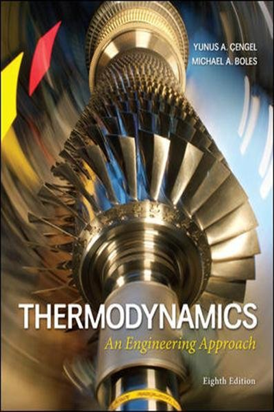 Thermodynamics An Engineering Approach By Yunus A Cengel Dr Mcgraw Hill Education Textbook Thermodynamics Thermodynamics Engineering Mcgraw Hill Education