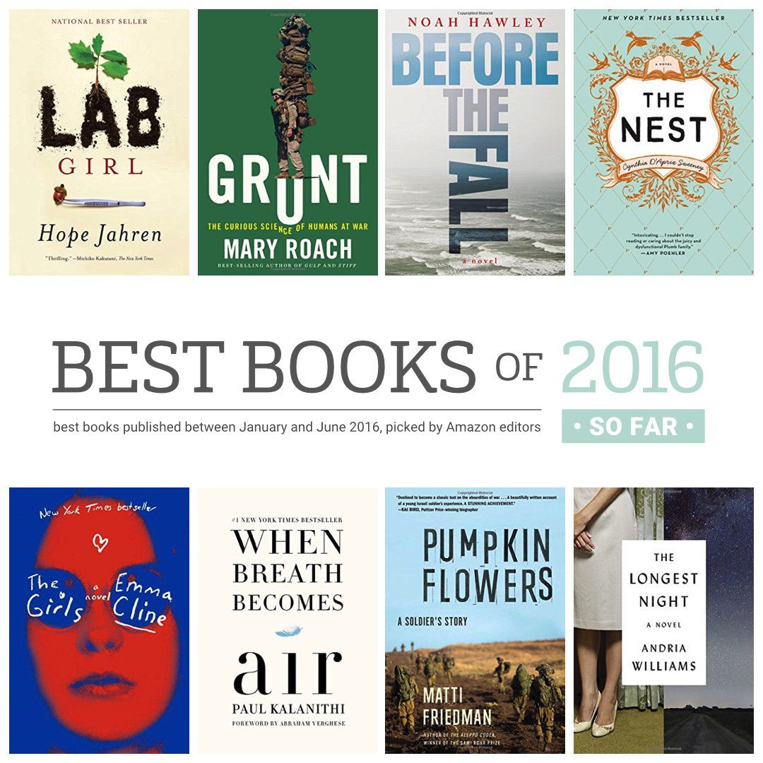 Amazon's list of best books of 2016 so far includes the books hand-picked by Amazon editors and the bestselling titles.