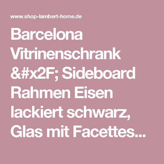 Lambert Gmbh barcelona vitrinenschrank sideboard rahmen eisen lackiert schwarz