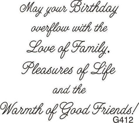 May Your Birthday Overflow With The Love Of Family Pleasures Of
