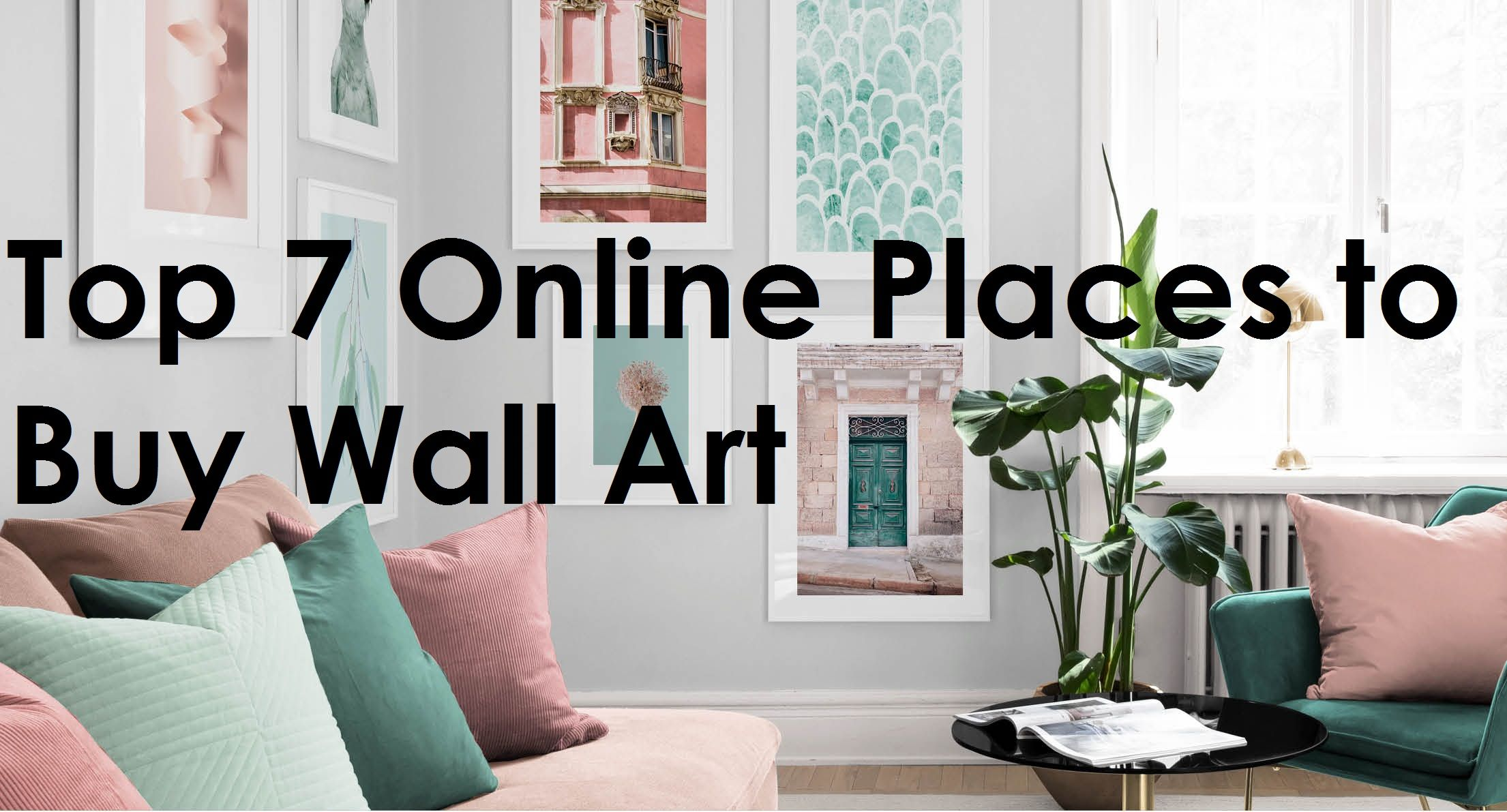 Top 7 Online Places To Buy Wall Art Buy Wall Art Online Wall Art Wall Art