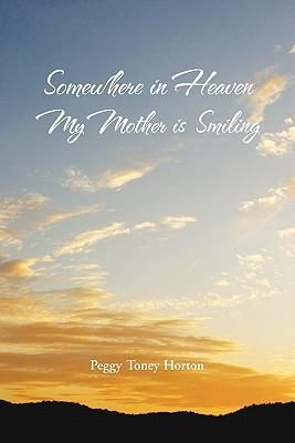 To My Mother In Heaven Somewhere In Heaven My Mother Is Smiling Be