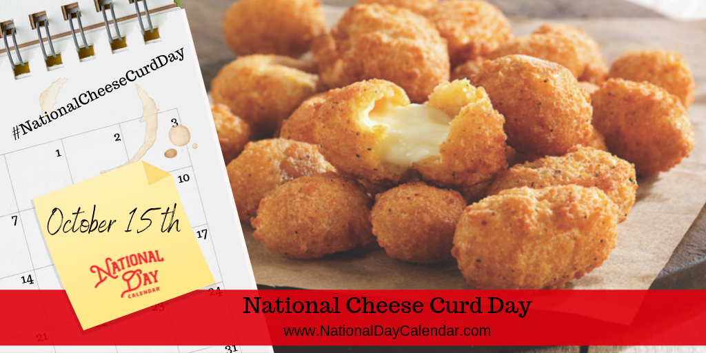 National Cheese Curd Day October 15 With Images Cheese Curds Curd Food Now