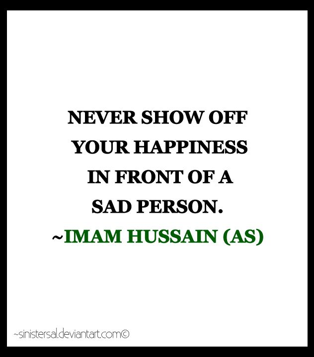 Never Show Off Your Happiness In Front Of A Sad Person Food For