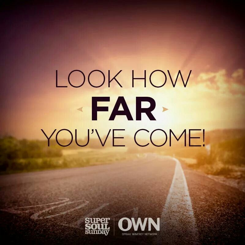 Look how far you've come