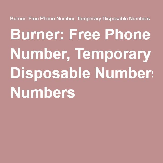 Burner: Free Phone Number, Temporary Disposable Numbers | A