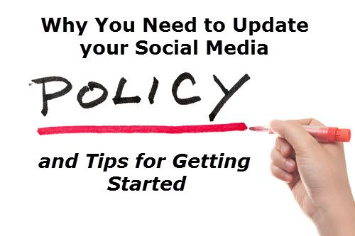 Why You Need to Update Your Social Media Policies Now and Tips for Getting Started
