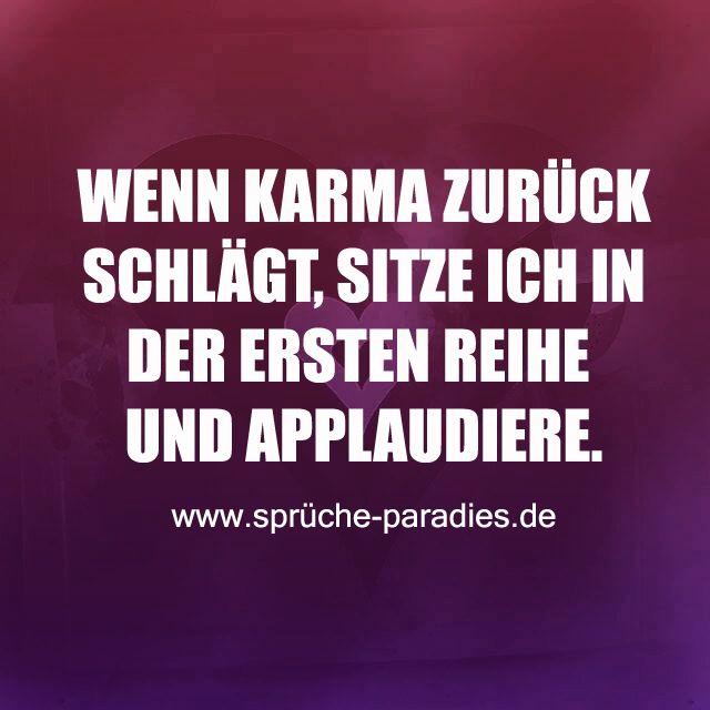 sprüche über karma Wenn Karma zurück schlägt, sitze ich in der ersten Reihe und  sprüche über karma