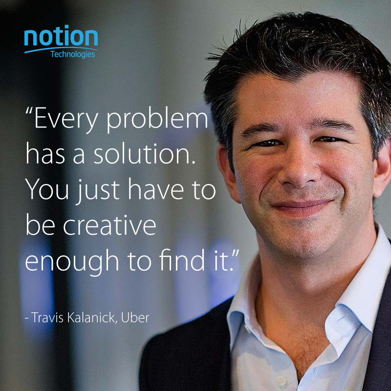 Every Problem Has A Solution You Just Have To Be Creative Enough To Find It Travis Kalanick Theory Of Life Solutions Code Art