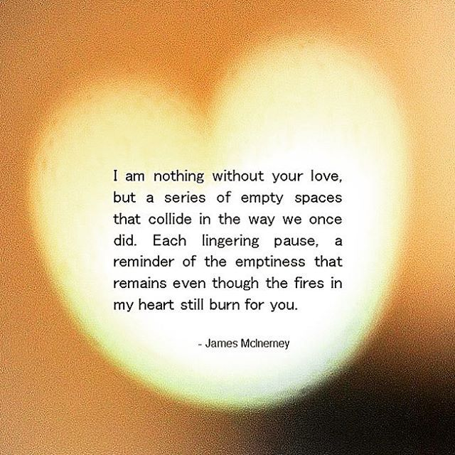 I Am Nothing Without Your Love But A Series Of Empty Spaces